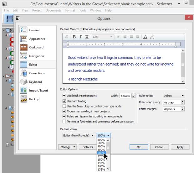 Scrivener - Options - Editor - Set Zoom Default - Lorelle